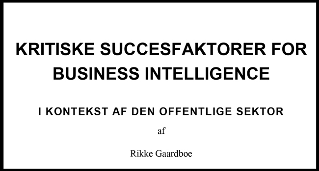 Ph.d.-afhandling ved Rikke Gaardboe: Kritiske succesfaktorer for business intelligence